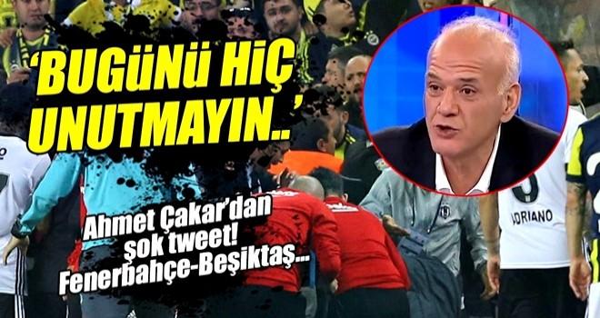 Ahmet Çakar'dan Fenerbahçe - Beşiktaş maçıyla ilgili şok tweet!