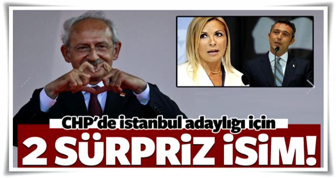 CHP'de İstanbul adaylığı için 2 sürpriz isim