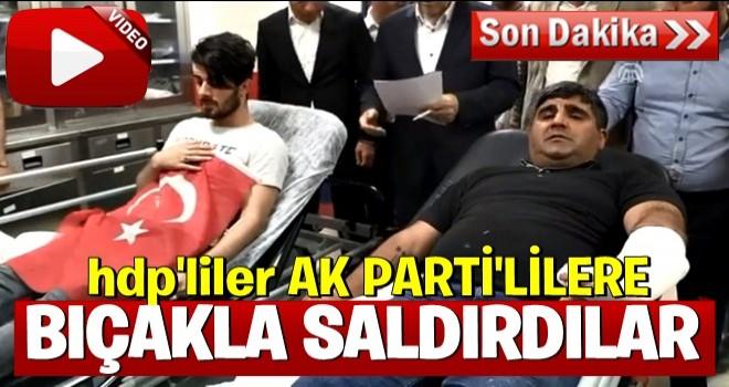 HDP'liler AK Partililere bıçakla saldırdı!