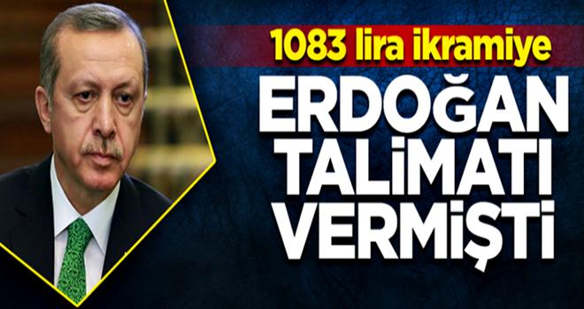 Erdoğan talimatı vermişti… 1083 lira ikramiye