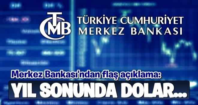 Merkez Bankası'ndan flaş açıklama: Yıl sonu dolar...
