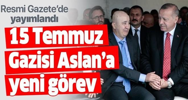 15 Temmuz Gazisi ve TEM Daire Başkanı Turgut Aslan, Cumhurbaşkanı Başdanışmanı oldu