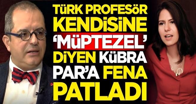 Türk profesör Mehmet Çilingiroğlu kendisine müptezel diyen Kübra Par'a fena patladı