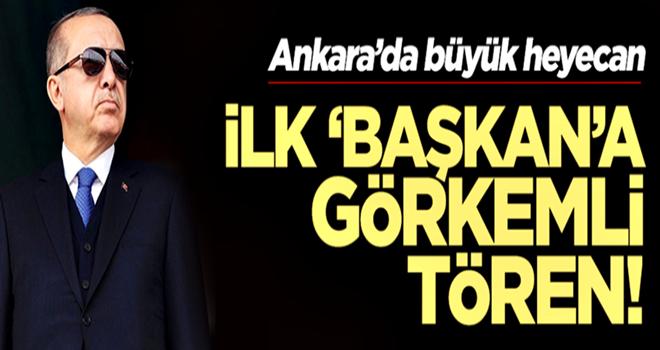Ankara'da büyük heyecan! Türkiye'nin 'İlk Başkanı'na görkemli tören