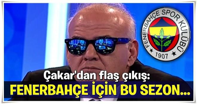 Çakar'dan flaş çıkış: Fenerbahçe için...