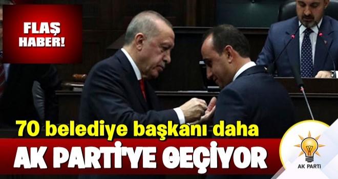 70 belediye başkanı daha AK Parti'ye geçiyor