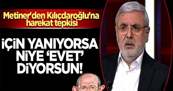 Metiner'den Kılıçdaroğlu'na harekat tepkisi