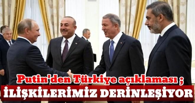 Putin'den Türkiye değerlendirmesi ilişkiler derinleşiyor