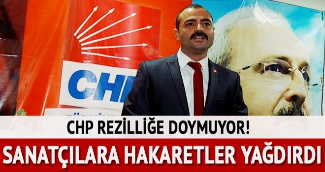 CHP'li Sinan Akçiçek'ten sanatçılara ağır hakaret