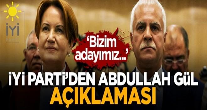 İYİ Parti'den 'Abdullah Gül' açıklaması: Bizi adayımız Akşener