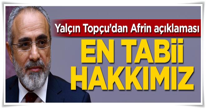 Yalçın Topçu'dan Afrin açıklaması