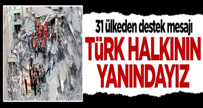 31 ülkeden Türkiye'ye destek mesajı: Yanınızdayız