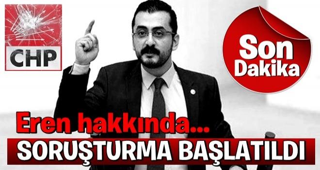 CHP Milletvekili Eren Erdem hakkında soruşturma başlatıldı .