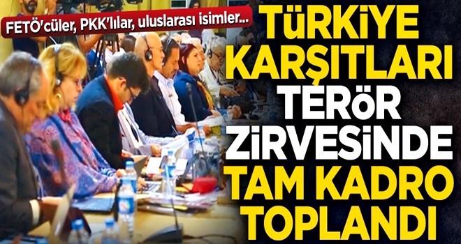 FETÖ'cüler, PKK'lılar, uluslarası isimler... Türkiye karşıtları 'terör zirvesi'nde tam kadro toplandı