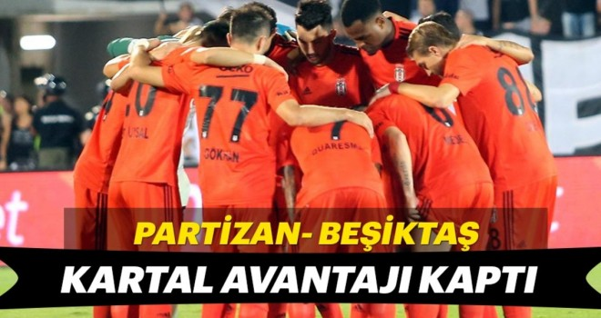 Beşiktaş avantajla dönüyor