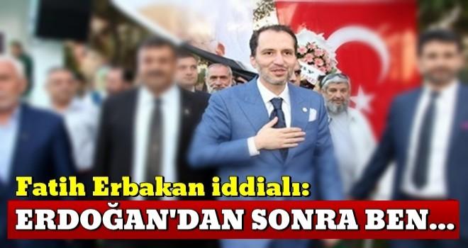 Fatih Erbakan iddialı: Erdoğan'dan sonra ben...