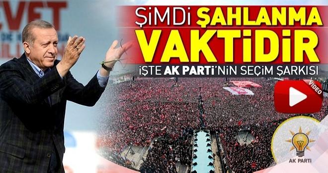 AK Parti'nin 24 Haziran öncesi yeni seçim şarkısı ortaya çıktı! Şimdi şahlanma vaktidir