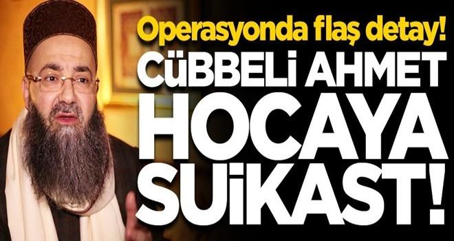 Terör örgütü DEAŞ, Cübbeli Ahmet Hoca'ya suikast yapmayı planlamış!