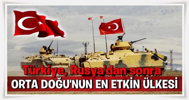 'Türkiye, Rusya'dan sonra Orta Doğu'nun en etkin ülkesi'