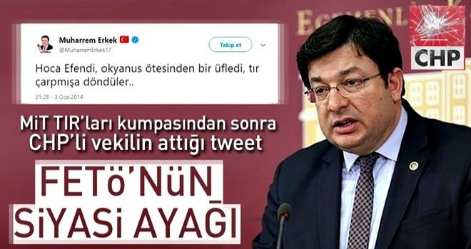 CHP'li Muharrem Erkek'den skandal FETÖ tweeti .