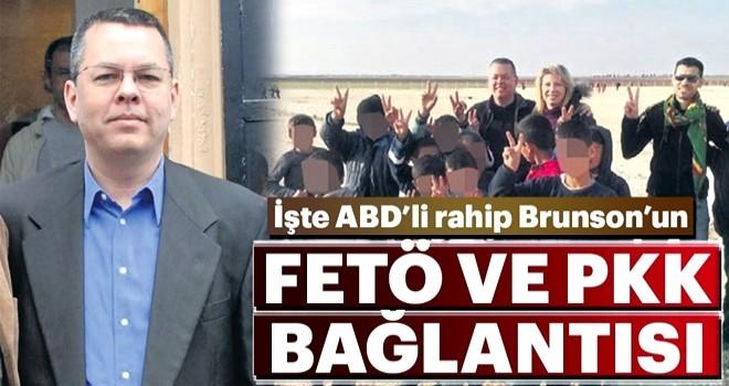 İşte Brunson'un FETÖ ve PKK bağlantısı