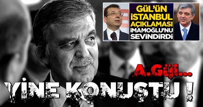 Abdullah Gül'ün İstanbul açıklaması Ekrem İmamoğlu'nu sevindirdi