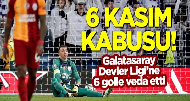 '6 Kasım' kabusu! Galatasaray Devler Ligi'ne 6 golle veda etti