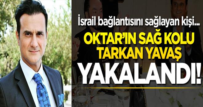 Adnan Oktar soruşturmasında Tarkan Yavaş'ın da yakalandığı bildirildi