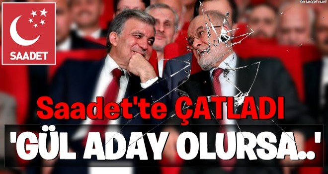 Saadet Partisi'nde derin çatlak! Abdullah Gül aday olursa...