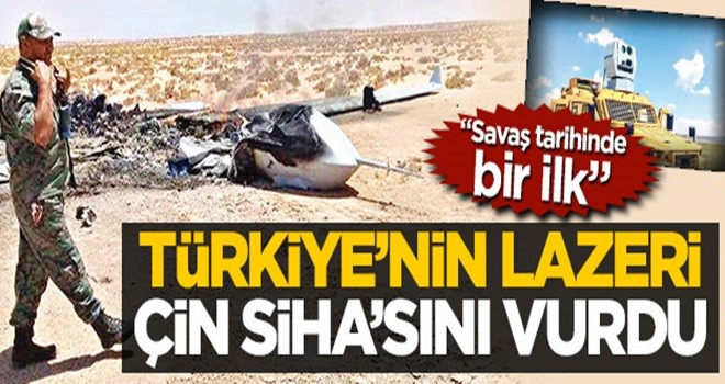 Türkiye'nin lazeri Çin SİHA'sını vurdu