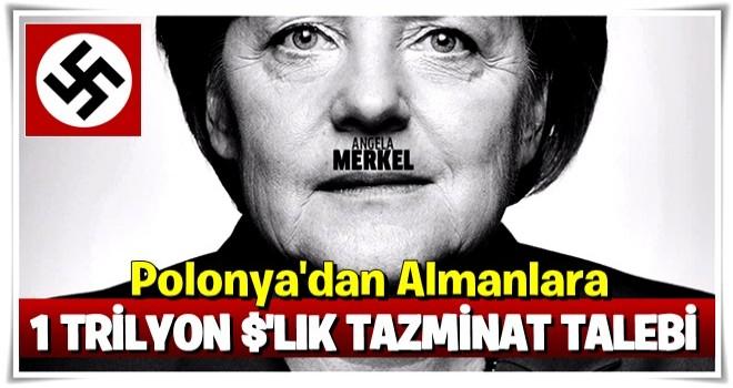 Polonya'dan Almanya'ya 1 trilyon $'lık tazminat talebi