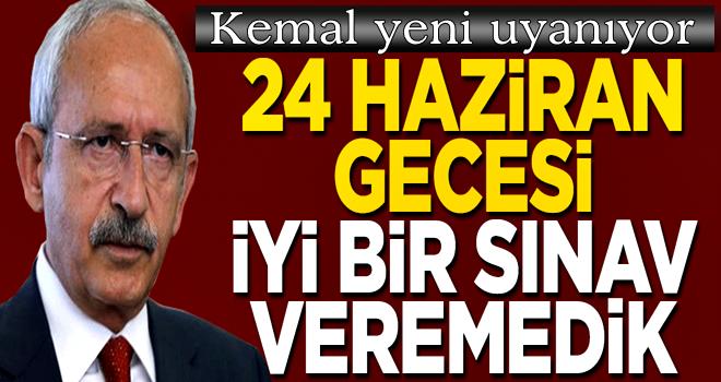 Kılıçdaroğlu'nun kafasına yeni dank etti: 24 Haziran gecesi iyi bir sınav vermedik
