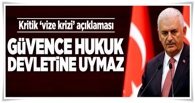 Başbakan Yıldırım'dan kritik vize krizi açıklaması  .
