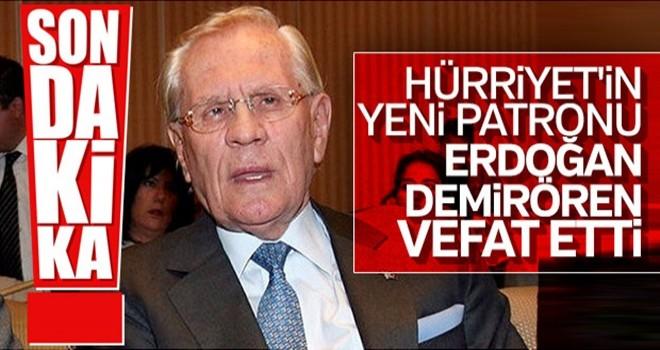 Son Dakika Haber: Erdoğan Demirören hayatını kaybetti