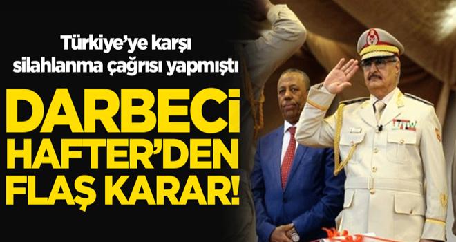 Türkiye'ye karşı silahlanma çağrısı yapan Hafter'den flaş karar!