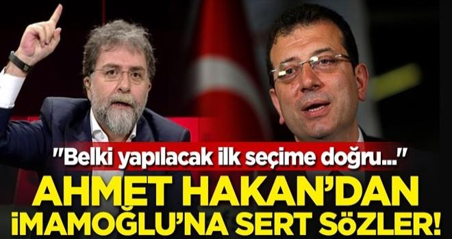 Ahmet Hakan'dan İmamoğlu'na sert sözler!