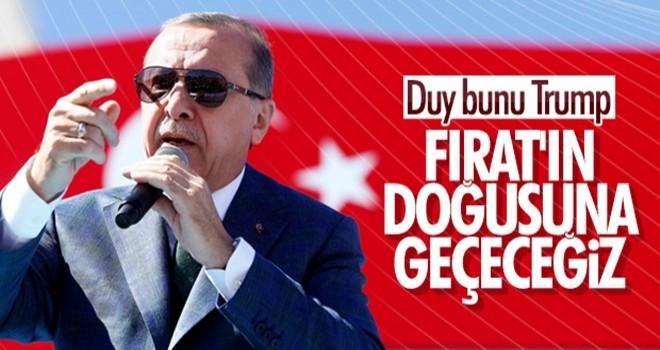 Başkan Erdoğan, Fırat'ın doğusuna operasyon sinyali verdi