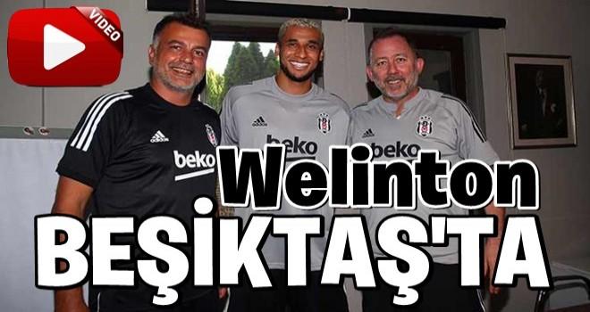 Beşiktaş, Welinton'u resmen kadrosuna kattı!