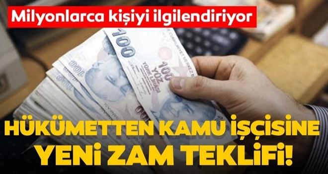 Hükümet kamu işçilerine yeni zam teklifi yaptı! Kamu işçisinin zammı ne kadar olacak?