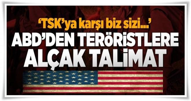 ABD'den teröristlere alçak talimat  .