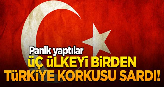 Üç ülkeyi birden Türkiye korkusu sardı! Panik yaptılar