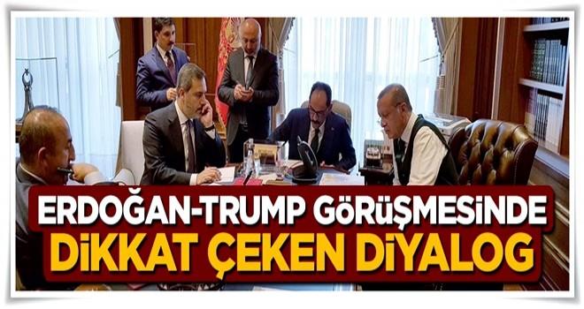 Cumhurbaşkanı Erdoğan ve Trump arasındaki görüşmede dikkat çeken diyalog