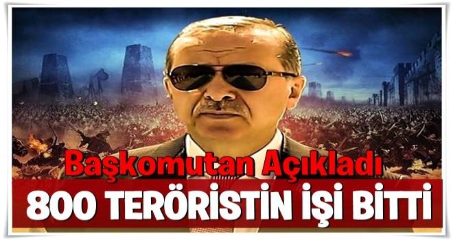 Erdoğan açıkladı: Afrin'de 800 terörist öldürüldü .