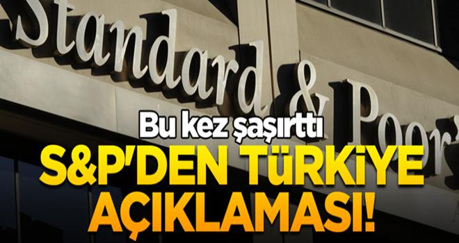 S&P'den Türkiye açıklaması! Bu kez şaşırttı