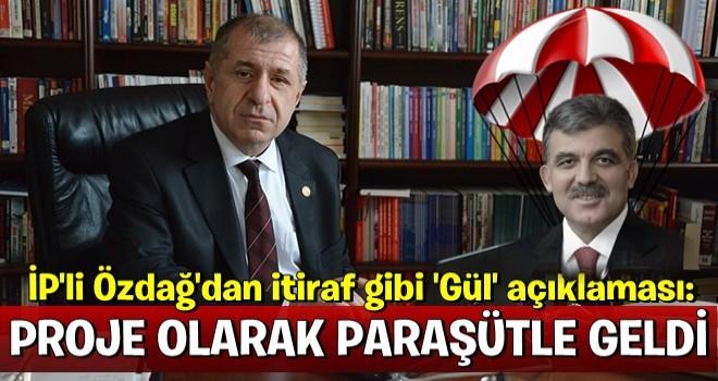 Özdağ'dan itiraf gibi 'Gül' açıklaması: Proje olarak paraşütle geldi