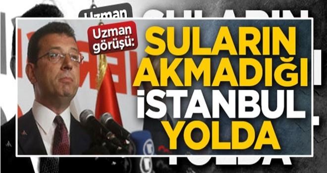 Uzman görüşü: Suların akmadığı İstanbul yolda