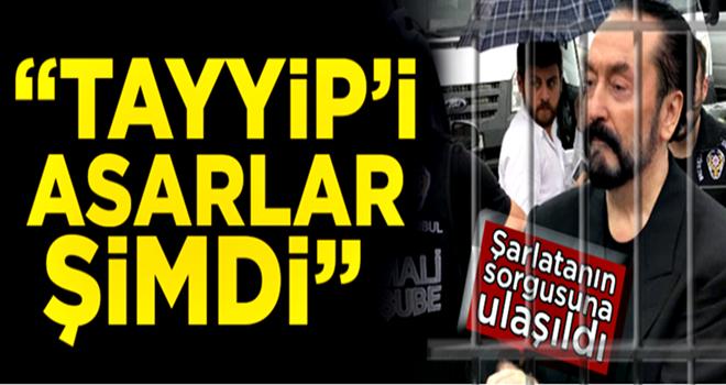 Adnan Oktar'ın yargıdaki sorgusuna ulaşıldı! ''Tayyip'i asarlar şimdi''
