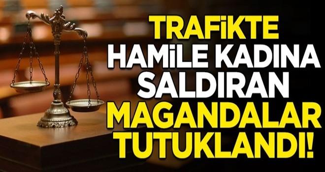 Ve beklenen haber geldi! Trafikte hamile kadına saldıran magandalar tutuklandı