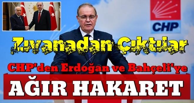 CHP'den Erdoğan ve Bahçeli'ye ağır hakaret