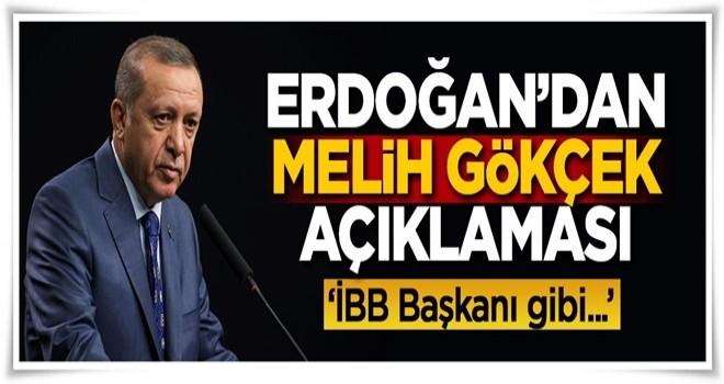 Erdoğan'dan Gökçek açıklaması: İBB Başkanı gibi...
